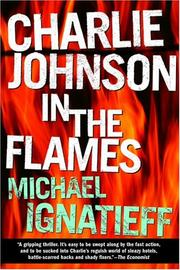 Charlie Johnson in the flames by Michael Ignatieff