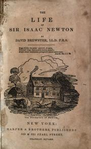 The life of Sir Isaac Newton by Brewster, David Sir