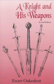 A knight and his weapons by R. Ewart Oakeshott