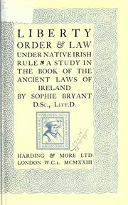 Liberty, order & law under native Irish rule by Sophie Bryant
