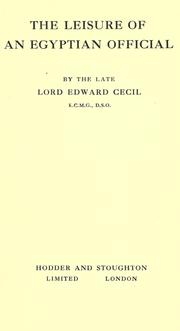 The leisure of an Egyptian official by Cecil, Edward Lord