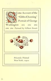 "Some account of the ""Gibbs-Channing"" portrait of George Washington by Avery, Samuel Putnam"