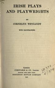 Irish plays and playwrights by Weygandt, Cornelius