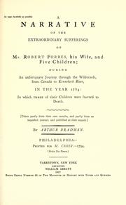 A narrative of the extraordinary sufferings of Mr. Robert Forbes, his wife, and five children by Arthur Bradman