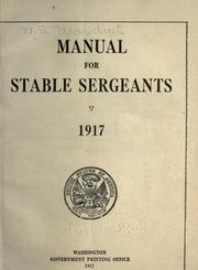 Manual for stable sergeants. 1917 by United States. War Dept.