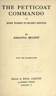 The Petticoat Commando, or Boer Women in Secret Service PDF