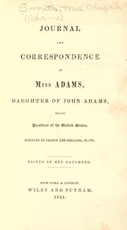 Cover of: Journal and correspondence of Miss Adams, daughter of John Adams, second president of the United States. by Smith, Abigail Adams Mrs.