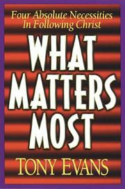 What matters most by Anthony T. Evans