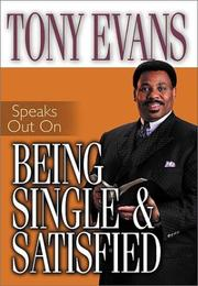 Cover of: Tony Evans speaks out on being single & satisfied by Anthony T. Evans