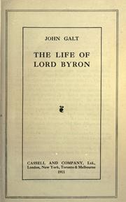 The life of Lord Byron by Galt, John