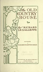 Cover of: An old country house by Richard Le Gallienne