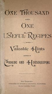 Cover of: One thousand and one useful recipes and valuable hints about cooking and housekeeping by Ewell's X.L. Dairy Bottled Milk Company