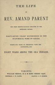 The life of Rev. Amand Parent, the first French Canadian ordained by the Methodist Church. Forty-seven years experience in the evangelical work in Canada. Thirty-one years in connection with the conference and eight years among the Oka Indians PDF