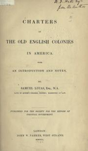 Charters of the old English colonies in America by Samuel Lucas