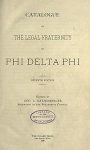 Cover of: Catalogue of the legal fraternity of Phi Delta Phi by Phi Delta Phi.