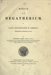 Memoir on the megatherium, or giant ground-sloth of America by Owen, Richard