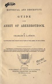 Historical and descriptive guide to the abbey of Aberbrothock by Charles S. Lawson