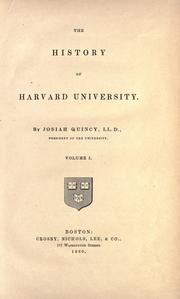 The history of Harvard University by Quincy, Josiah