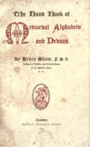 The hand book of mediaeval alphabets and devices by Shaw, Henry