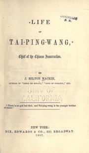 Life of Tai-ping-wang by J. Milton Mackie