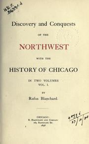 The discovery and conquests of the Northwest by Blanchard, Rufus
