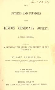 The fathers and founders of the London Missionary Society by Morison, John