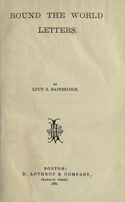 Round the world letters by Bainbridge, Mrs. Lucy S.