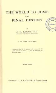 The world to come and final destiny by Joseph H. Leckie