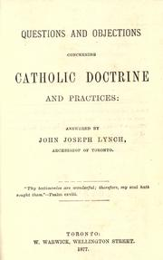 Questions and objections concerning Catholic doctrine and practices by John Joseph Lynch