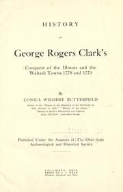 Cover of: History of George Rogers Clark's conquest of the Illinois and the Wabash towns 1778 and 1779 by Consul Willshire Butterfield