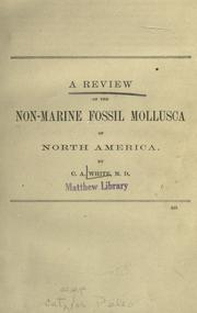 A review of the non-marine fossil mollusca of North America by Charles Abiathar White
