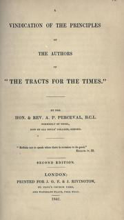 "A vindication of the principles of authors of ""The tracts for the times"" by Perceval, A. P."