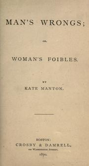 Man's wrongs, or, woman's foibles PDF