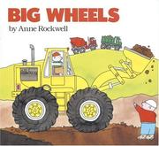 Big wheels by Anne Rockwell, Anne F. Rockwell