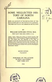 Cover of: Some neglected history of North Carolina, being an account of the revolution of the regulators and of the battle of Alamance, the first battle of the American Revolution by William Edward Fitch