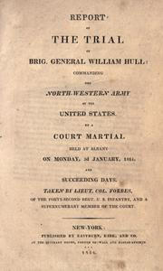 Report of the trial of Brig. General William Hull by Hull, William
