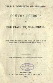 The law establishing and regulating common schools in the state of California by California.