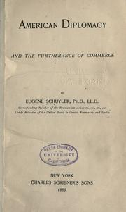 American diplomacy and the furtherance of commerce by Eugene Schuyler