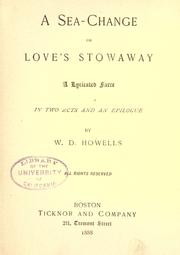 A sea-change, or, Love&#39;s stowaway by William Dean Howells
