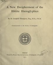 A new decipherment of the Hittite hieroglyphics by Reginald Campbell Thompson