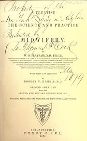 A treatise on the science and practice of midwifery by Playfair, William Smoult