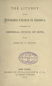 The liturgy of the Reformed Church in America by Reformed Church in America.