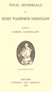 Final memorials of Henry Wadsworth Longfellow by Henry Wadsworth Longfellow