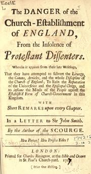 The danger of the church-establishment of England, from the insolence of Protestant dissenters by Lewis, Thomas