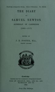 Cover of: The diary of Samuel Newton, alderman of Cambridge (1662-1717) by Samuel Newton