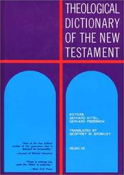 Theological dictionary of the New Testament by Kittel, Gerhard