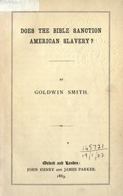 Does the Bible sanction American slavery? by Goldwin Smith