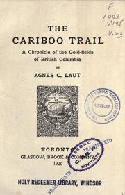 The Cariboo trail by Agnes C. Laut