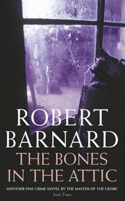 Cover of: The bones in the attic by Robert Barnard