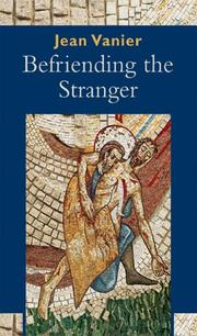 Befriending the Stranger by Jean Vanier